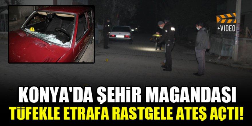 Konya'da şehir magandası tüfekle rastgele ateş açtı!