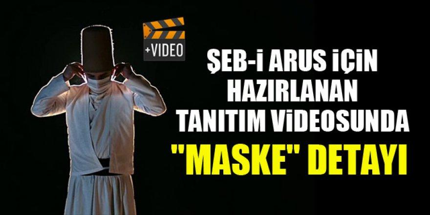 """Şeb-i Arus için hazırlanan tanıtım videosunda """"maske"""" detayı"""