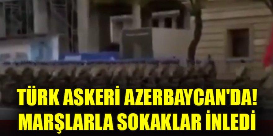 Türk askeri Azerbaycan'da! Marşlarla sokaklar inledi