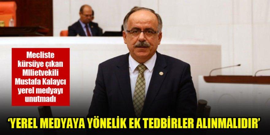 Mustafa Kalaycı: Yerel medyaya yönelik ek tedbirler alınmalıdır