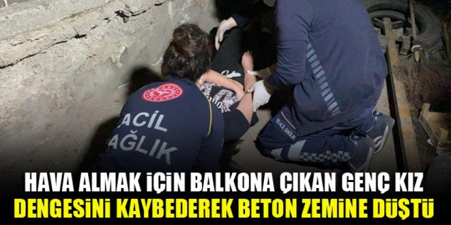 Balkona çıkan genç kız dengesini kaybederek beton zemine düştü