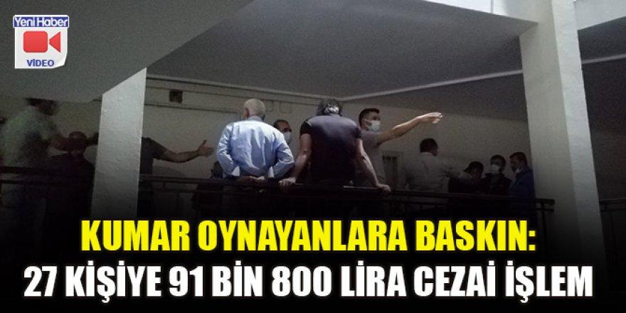 Kumar oynayanlara baskın: 27 kişiye 91 bin 800 lira cezai işlem