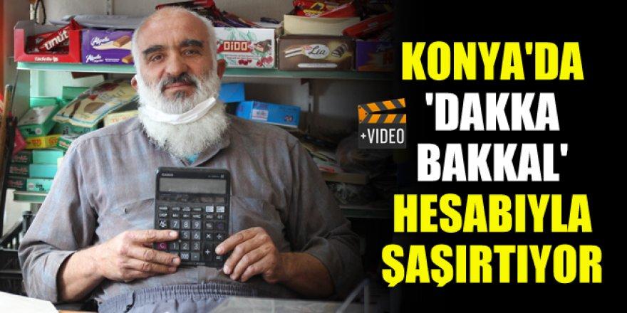 Konya'da 'Dakka Bakkal' hesabıyla şaşırtıyor