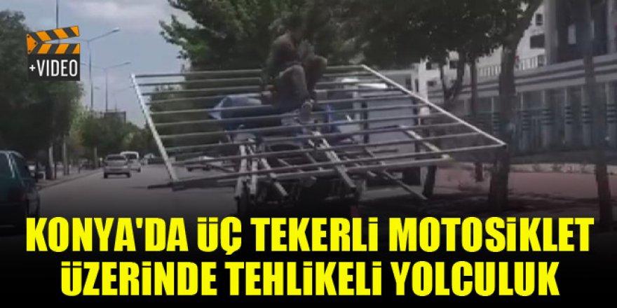 Konya'da üç tekerli motosiklet üzerinde tehlikeli yolculuk