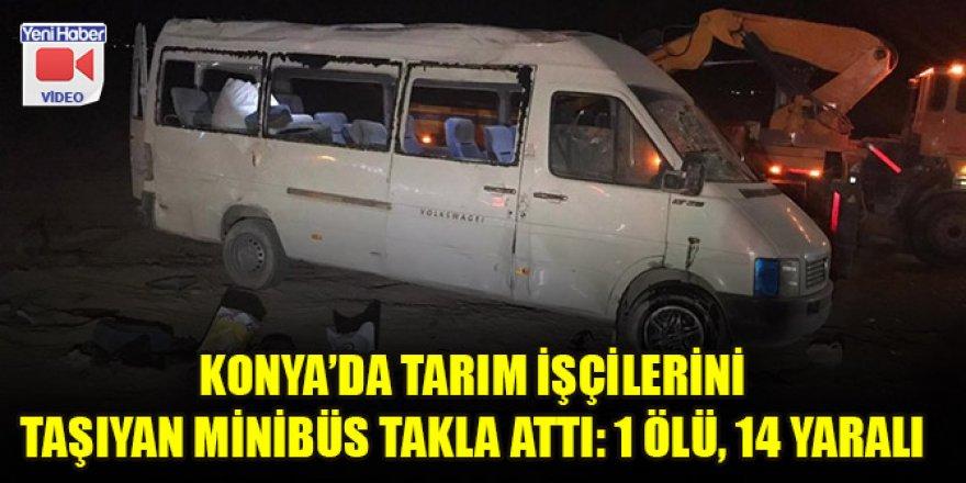 Konya'da tarım işçilerini taşıyan minibüs takla attı: 1 ölü, 14 yaralı