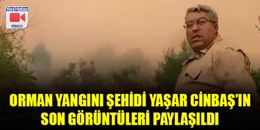 Orman yangını şehidi Yaşar Cinbaş'ın son görüntüleri paylaşıldı