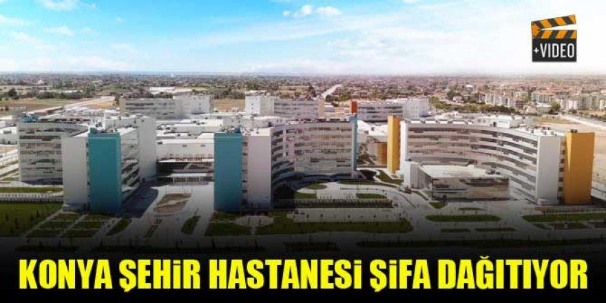 Konya Şehir Hastanesi şifa dağıtıyor