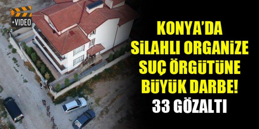 Konya'da silahlı organize suç örgütüne büyük darbe! 33 gözaltı