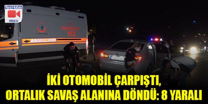 İki otomobil çarpıştı, ortalık savaş alanına döndü: 8 yaralı
