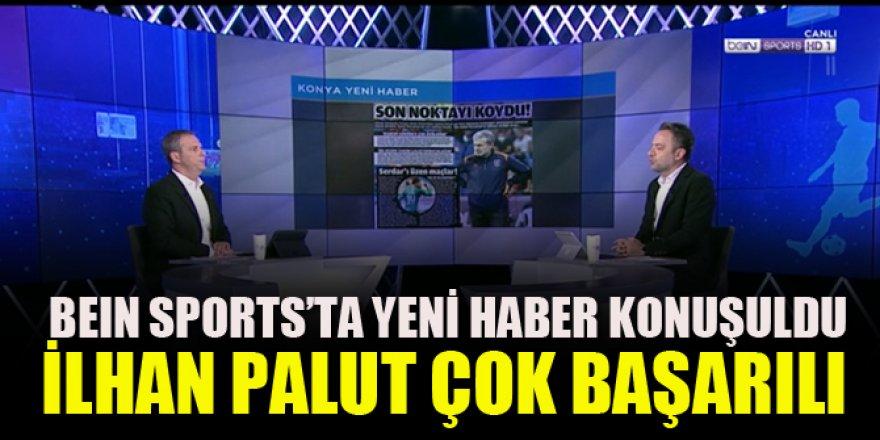 Bein Sports'ta Yeni Haber ve Konyaspor konuşuldu!