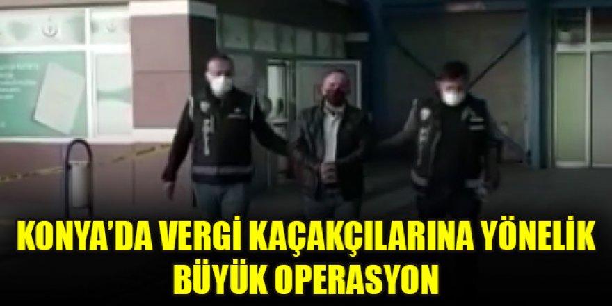 Konya'da vergi kaçakçılarına yönelik büyük operasyon