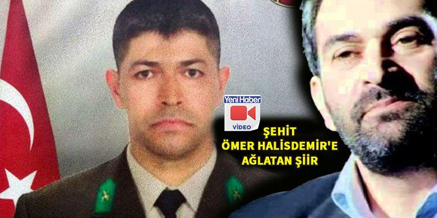 Şehit Ömer Halisdemir'e ağlatan şiir