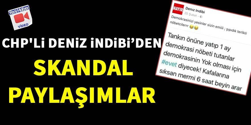CHP'li Deniz İndibi'den skandal paylaşımlar