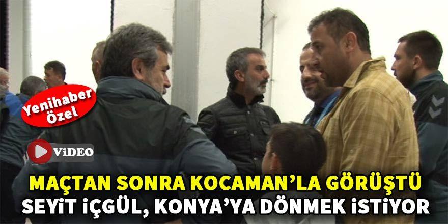 Aykut Kocaman'la görüştü, Seyit İçgül Konyaspor'a dönmek istiyor