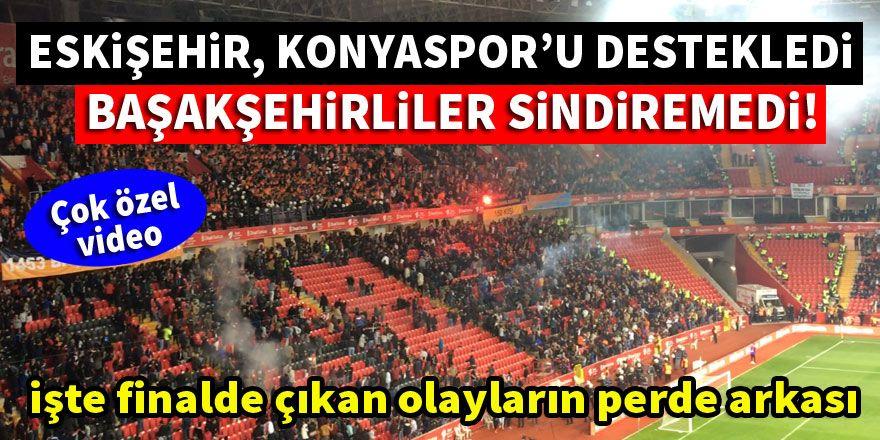Konyaspor - Başakşehir finalindeki olayların perde arkası!