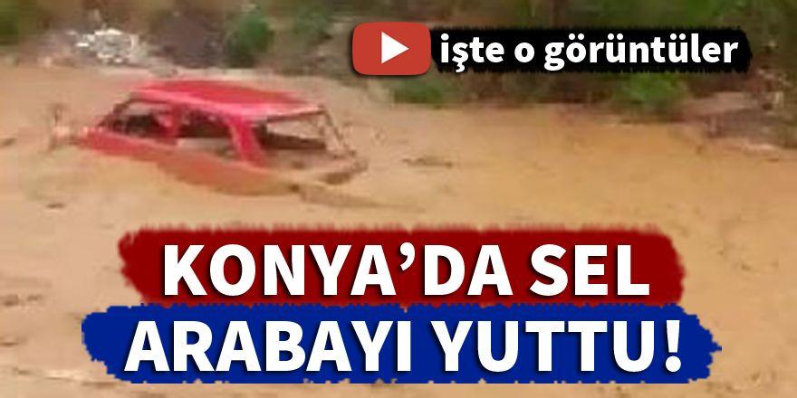 Konya'da sel arabayı yuttu