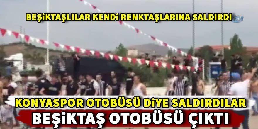 Beşiktaşlı taraftarlar Konyaspor otobüsü sanıp kendi taraftarlarına saldırdı