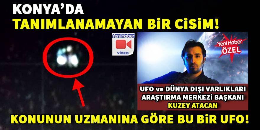 Konya'da tanımlanamayan cisim: Yoksa ufo mu?