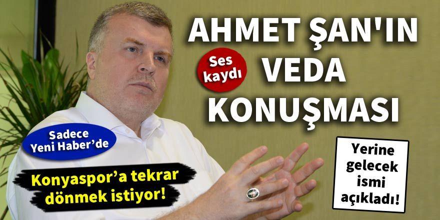 Konyaspor'dan istifa eden Ahmet Şan'ın veda konuşması