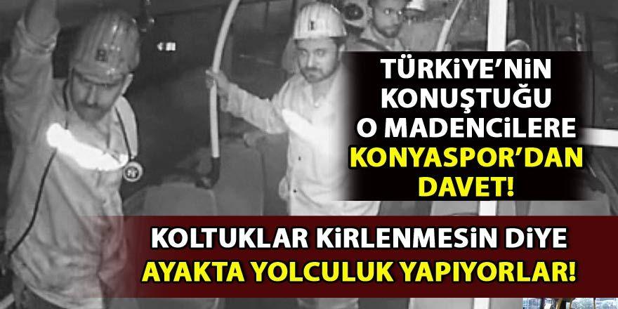 Türkiye'nin konuştuğu o madenciler Konya'ya geliyor!