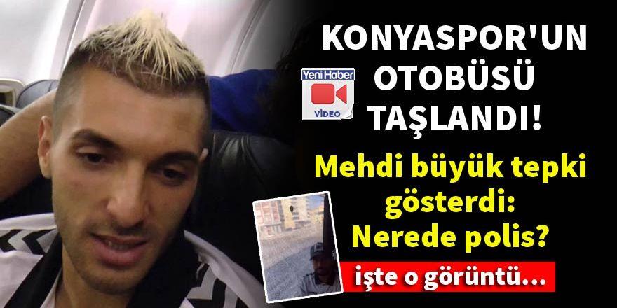 Konyaspor'un otobüsü taşlandı, Mehdi Bourabia 'Nerede polis?' dedi