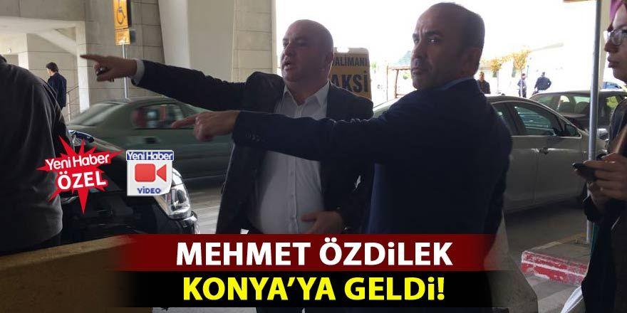 Mehmet Özdilek Konya'ya geldi