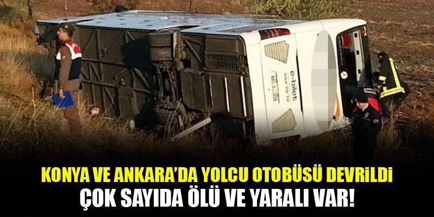 Konya ve Ankara'da yolcu otobüsü devrildi: Ölü ve yaralılar var!