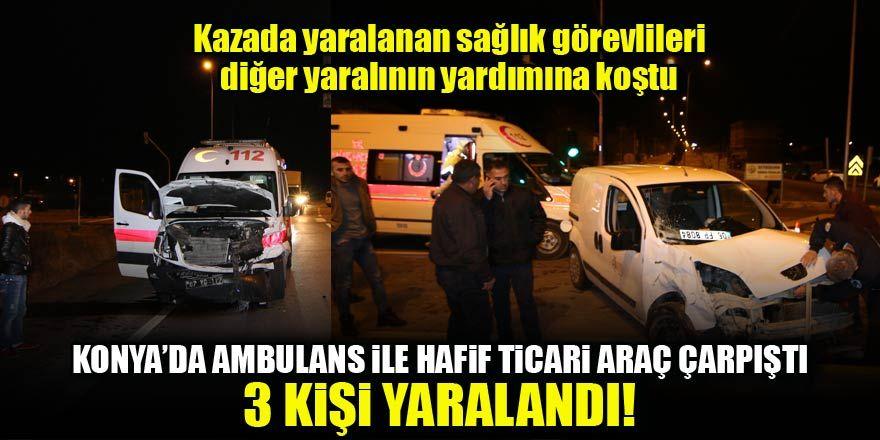 Konya'da ambulans ile hafif ticari araç çarpıştı: 3 yaralı