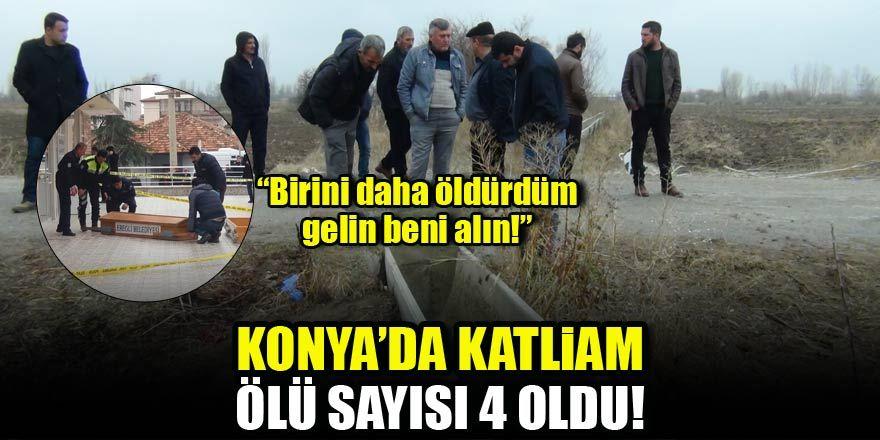 Konya'da katliam! Ölü sayısı 4 oldu...
