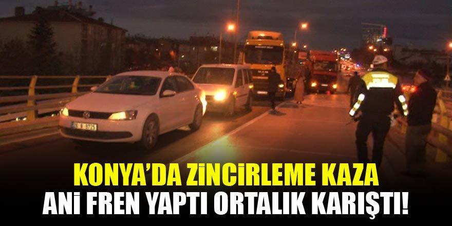 Konya'da ani fren zincirleme kazaya neden oldu