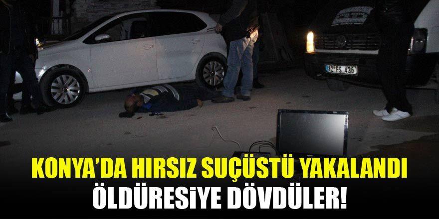 Konya'da suçüstü yakalanan hırsıza meydan dayağı!