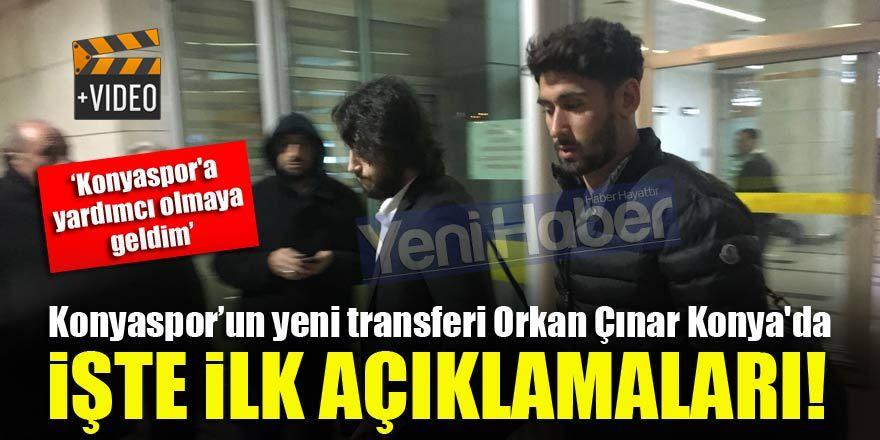 Orkan Çınar: Konyaspor'a yardımcı olmaya geldim